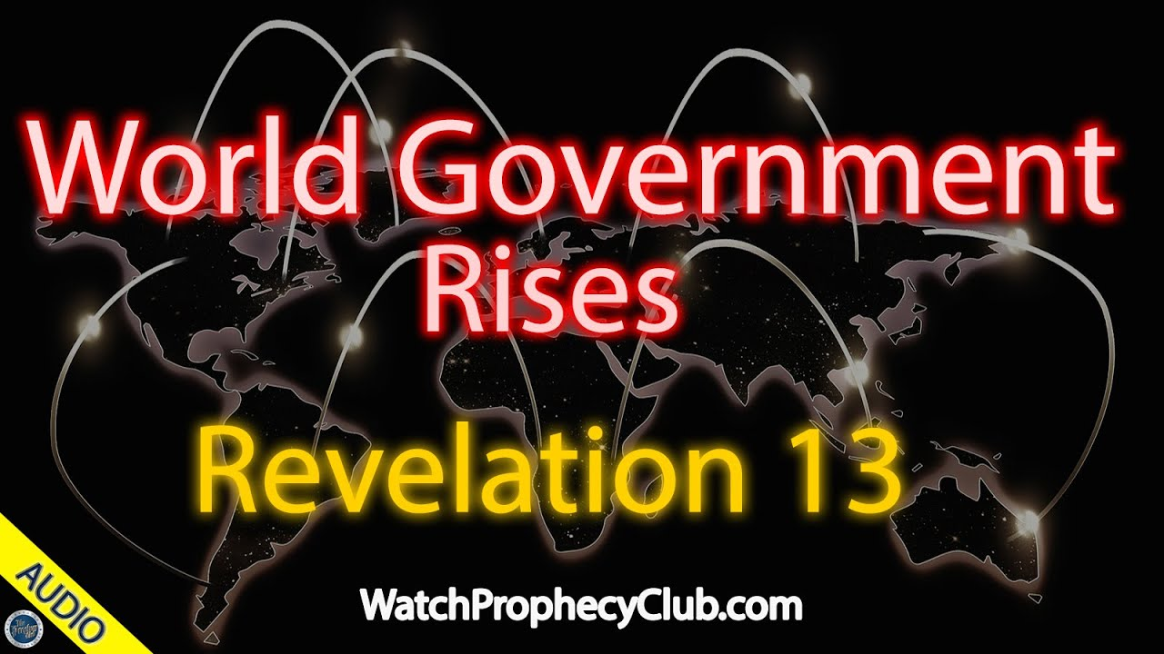 World Government Rises - Revelation 13 - Stan 08/06/2020
