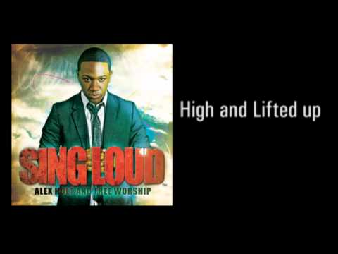 Alex Holt and Free Worship High and Lifted Up