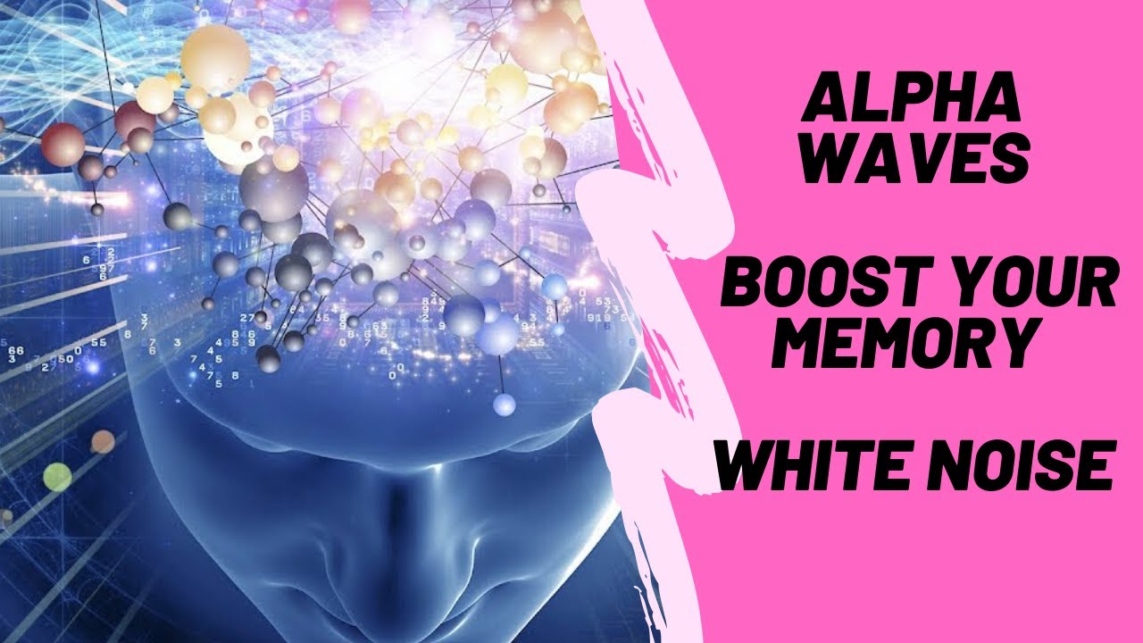 Alpha Waves | Boost Your Memory | Super Intelligence | White Noise