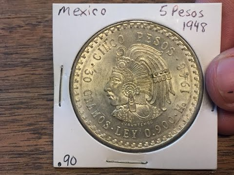 Mexico 5 Peso 1948 (Large Silver Coin of the Week May 30 2017)