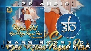 mera-dil-bhi-kitna-pagal-hai-3d-audio-bass-boosted-stebin-ben-virtual-3d-audio-