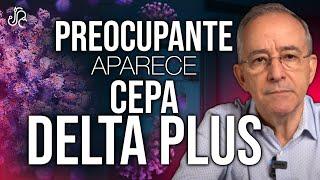 Estamos Preocupados Por La Variante Delta Y Ahora Aparece Cepa Delta Plus - Oswaldo Restrepo RSC
