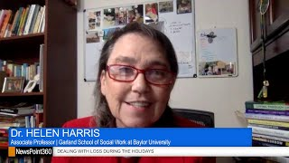 Dr. Helen Harris on Grief and Supporting Loved Ones During the Holidays