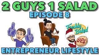 2 Guys 1 Salad Podcast Episode 8: Entrepreneur Lifestyle with Austin Waldo