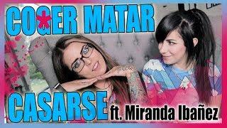 COGER MATAR O CASARSE - EvaDeMetal y Miranda Ibañez