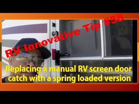rv-innovative-tip-#58-~-replacing-a-manual-screen-door-catch-with-a-spring-loaded-version