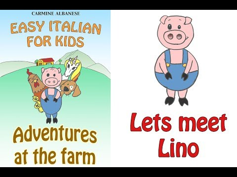 Easy Italian for kids - Adventures at the farm - Lets meet Lino