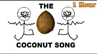 The Coconut Song - (Da Coconut Nut) 1 Hour.mp3