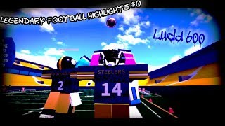 || Lucid 600 || Roblox || Legendary Football Highlights {#6}
