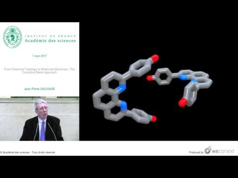[Conférence] JP. SAUVAGE - From Chemical Topology to Molecular Machines