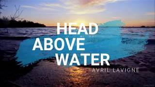 Head Above Water - Avril Lavigne  (Lyrics +Sub Español) Video