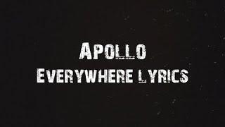 Apollo - Everywhere Lyrics