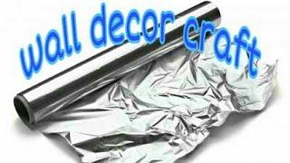 craft using foil paper - How to make wall decor using foil flower art !! Aluminium paper craft