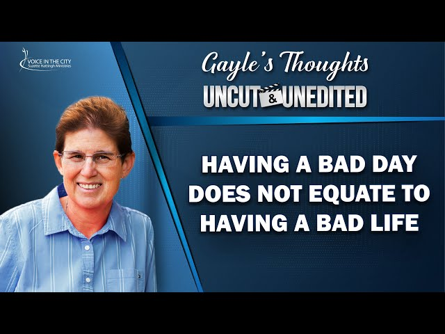 Having a bad day does not equate to having a bad life | EP33