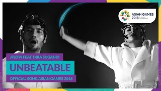 Unbeatable   Jflow Feat. Dira Sugandi   Official Song Asian Games 2018
