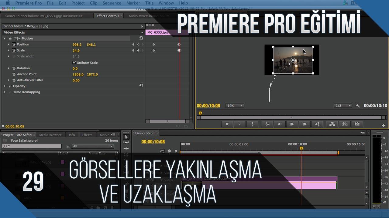 Premiere Pro Eğitimi 29 - Görsellere yakınlaşma, uzaklaşma