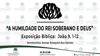 """Exposição bíblica: """"A humildade do Rei Soberano e Deus"""" - João 2. 1-12"""