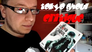 TOKYO GHOUL MANGA CRITIQUE/ANALYSE (BOMBE OU FLOP?)