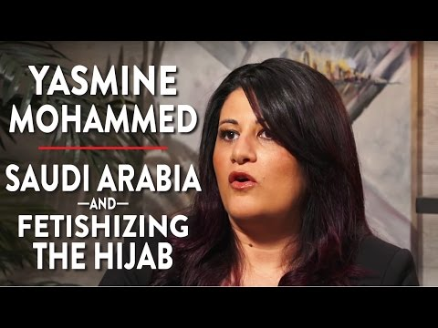 Saudi Arabia and Fetishizing the Hijab (Yasmine Mohammed Pt. 2)