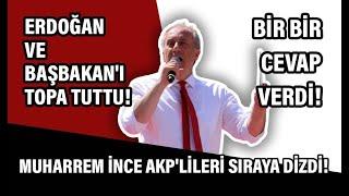 Muharrem İnce AKP'lileri sıraya dizdi bir bir cevap verdi - Erdoğan ve Başbakan'ı topa tut