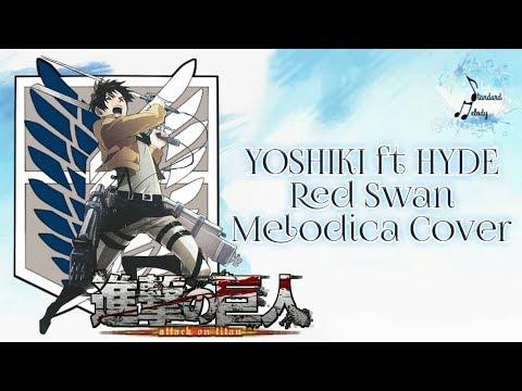 YOSHIKI ft HYDE - Red Swan (OP Shingeki no Kyojin S3) Pianika/Melodica Cover
