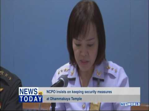 NCPO insists on keeping security measures at Dhammakaya Temple