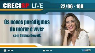 Os novos paradigmas do morar e viver - Sabina Deweik