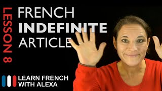 French indefinite Article (French Essentials Lesson 8)