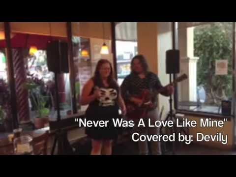 """Devily Cover: """"Never Was A Love Like Mine"""""""