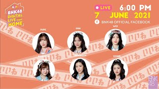 BNK48 DIGITAL LIVE FROM HOME 7 JUNE 2021