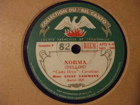 """""""Casta Diva"""" From """"Norma"""" (Bellini) Sung by Lilli Lehmann Bel Canto record Rec 1907"""