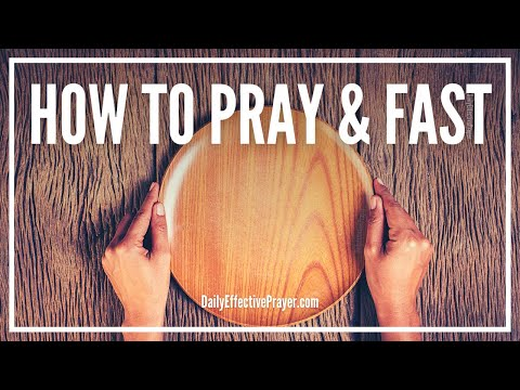 How To Pray and Fast For a Breakthrough - Christian Fasting and Prayer