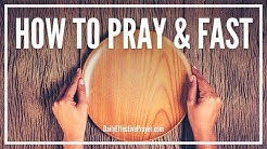 How To Pray and Fast For a Breakthrough | Steps To Fasting and Prayer