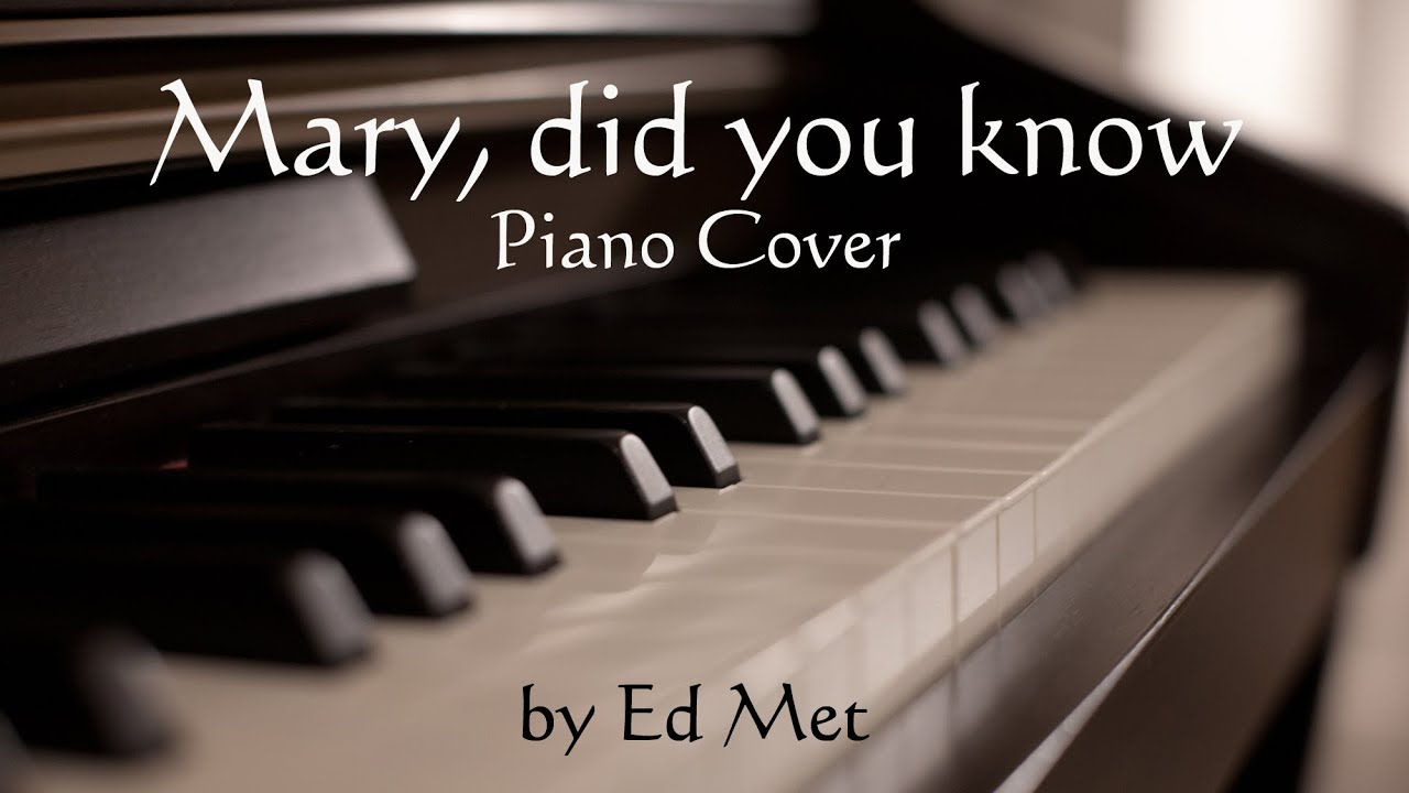 Mary, did you know? Piano Cover Instrumental Christmas Music - YouTube