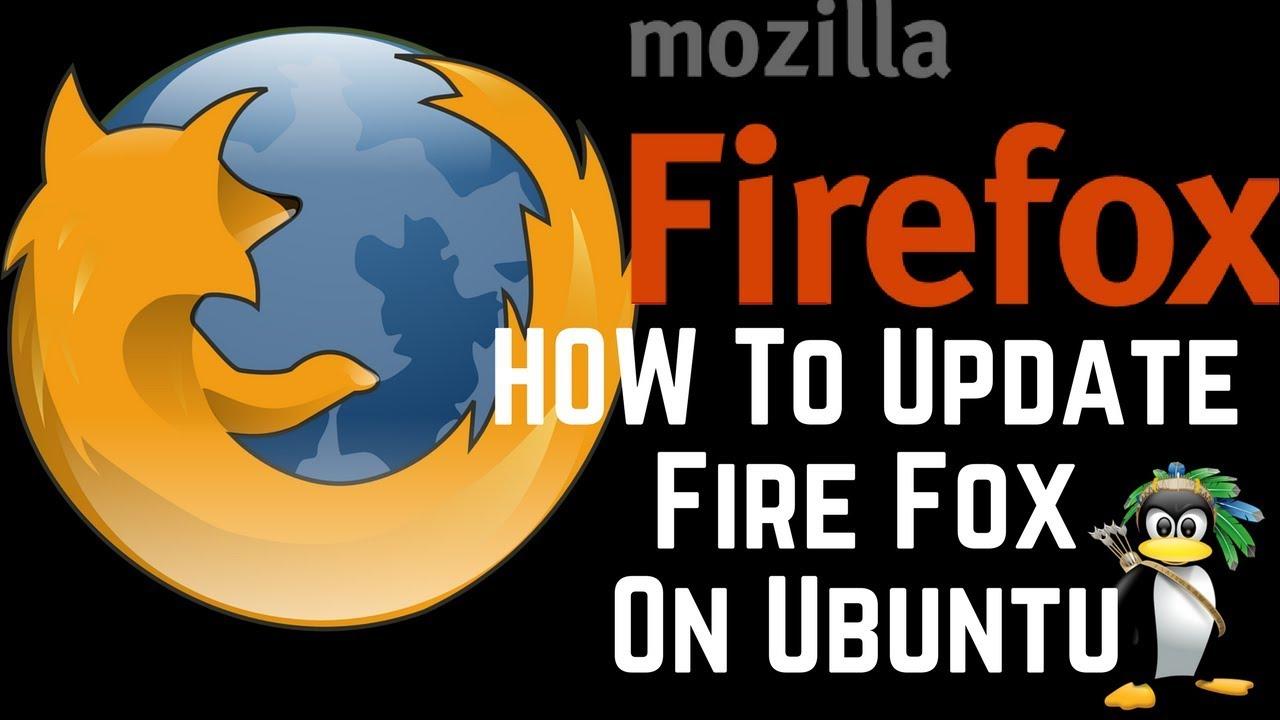 How To Update Latest Version Of Mozilla Firefox On Ubuntu  18 04,16 04,12 04,14 04