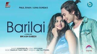 Paul Shah's Latest Official Music Video |Barilai By:Kiran Bhujel |Ft.Juna Sundas & Nepali Thitos(4K)