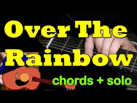 OVER THE RAINBOW (Israel IZ): Chords + Solo + TAB By GuitarNick