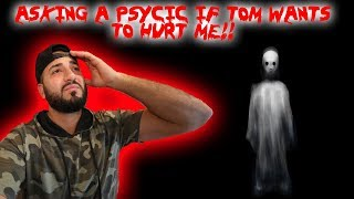 I ASKED A PSYCHIC IF TOM WANTS TO HURT ME & THIS IS WHAT HAPPENED! | MOE SARGI