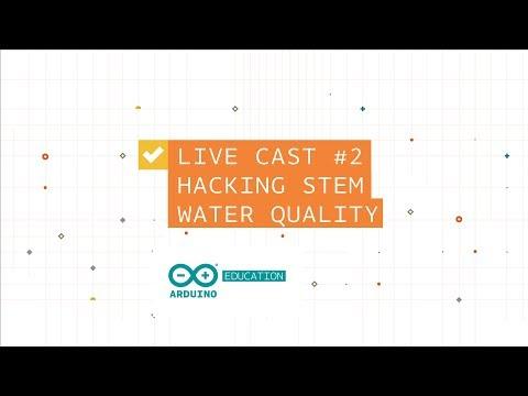 Arduino EDU LiveCast #002 - Hacking STEM, water quality experiment
