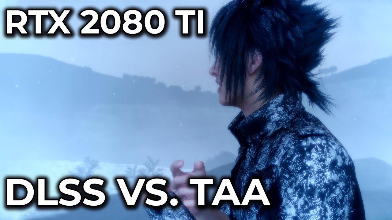 RTX 2080 Ti – DLSS vs  TAA FFXV Benchmark & Graphics Comparison