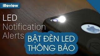 Cài đặt đèn Flash LED trên iPhone làm đèn thông báo