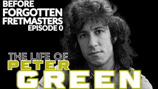The Life of Peter Green - If Guitars Could Speak... #10