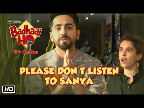 """Please Don't Listen To Sanya"" says Ayushmann, why? #BadhaaiHo"