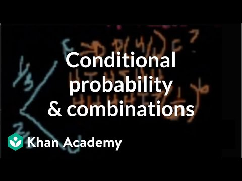 Conditional probability and combinations | Probability and Statistics | Khan Academy