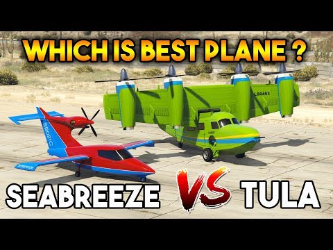 GTA 5 ONLINE : TULA VS SEABREEZE (WHICH IS BEST PLANE ?)