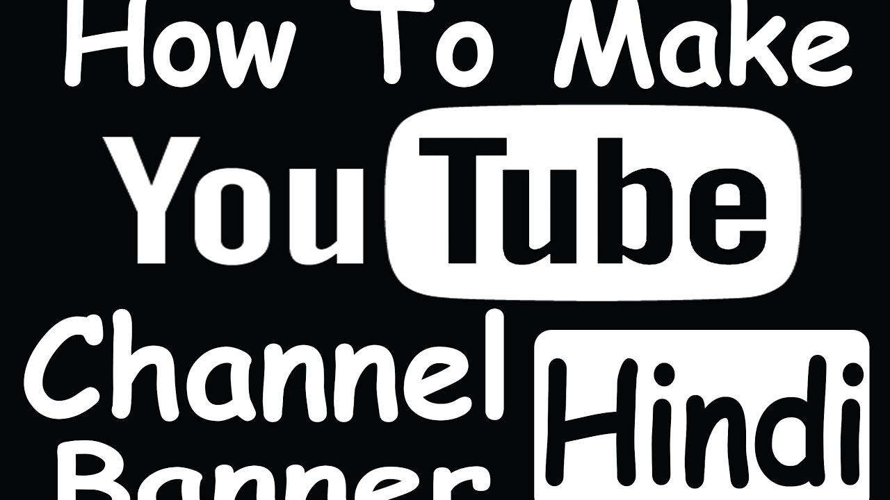 how to make a youtube banner  channel art