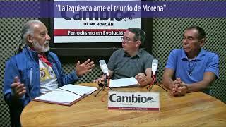 Voces de Cambio - La izquierda ante el triunfo de Morena
