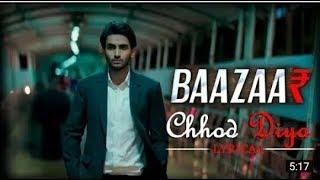 Chhod Diya - 3D Song | Arijit Singh | Bazaar | With Lyrics