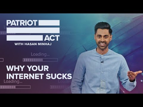 Why Your Internet Sucks | Patriot Act With Hasan Minhaj | Netflix