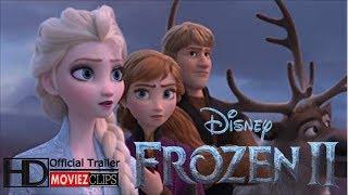 Frozen 2 FOfficial Movie Trailer 2019    Frozen II    Moviez Clips   